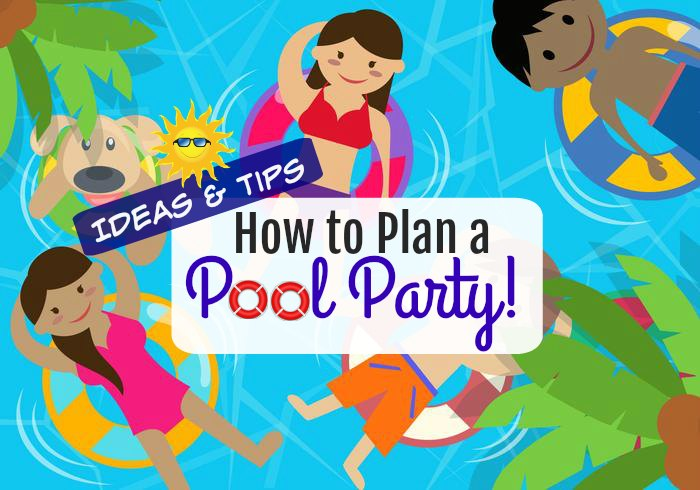 Tips Ideas for planning a summer swimming pool party kids birthday food toys pool floats pool games pool activties