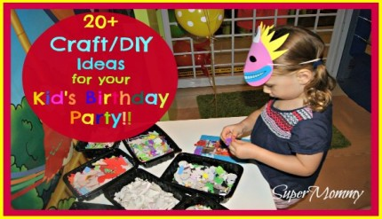 Craft/DIY Ideas For A Kid's Birthday Party