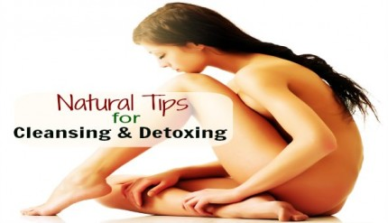 Natural Tips for Cleansing and Detoxing Your Body