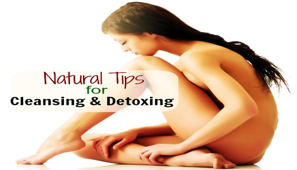 Natural Tips For Cleansing & Detoxing Your Body