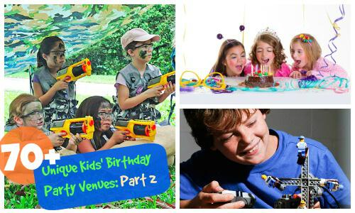 70+ Unique Kids' Birthday Party Venues: Part 2 of 3