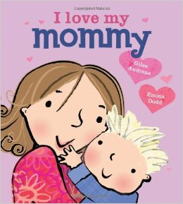 I love my Mommy - Must Read Toddler Book
