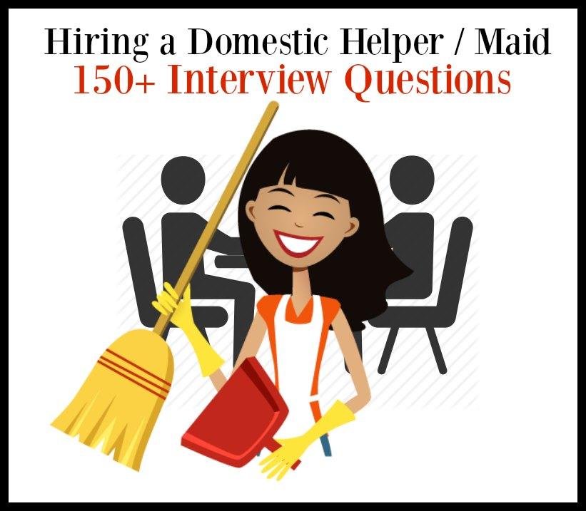 Hiring Interview Questions Domestic Helper Maid