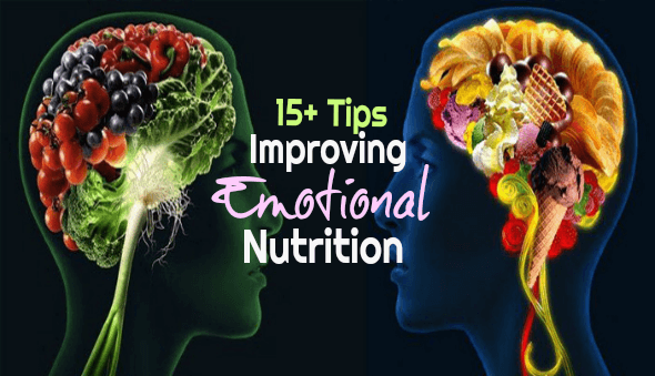 "15+ Tips for Improving Your ""Emotional"" Nutrition"
