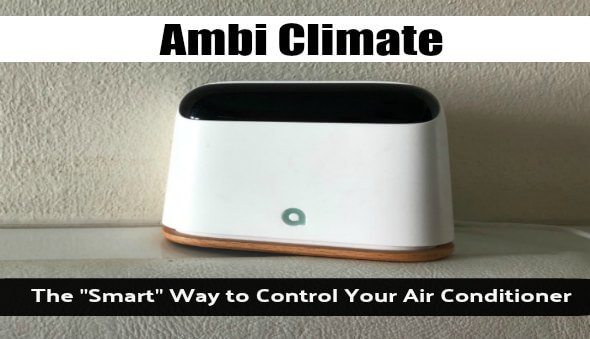Ambi Climate – The Smart Way to Control Your Air Conditioner!