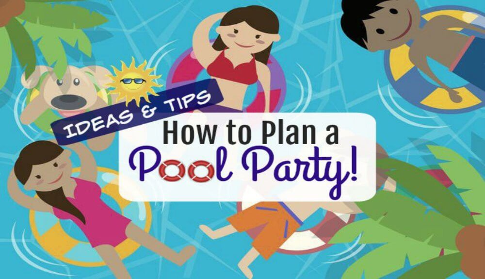 Tips for Planning an Awesome Summer Pool Party